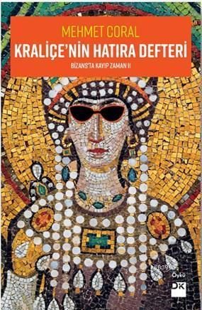Kraliçe'nin Hatıra Defteri Bizans'ta Kayıp Zaman 2