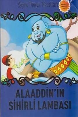Alaaddin'in Sihirli Lambası - Seçme Dünya Masalları