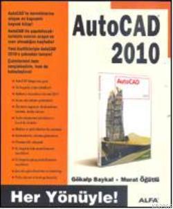 AutoCAD 2010; Her Yönüyle