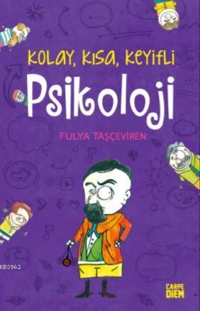 Psikoloji; Kolay,Kısa,Keyifli