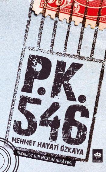 P.K. 546; İdealist Bir Neslin Hikâyesi