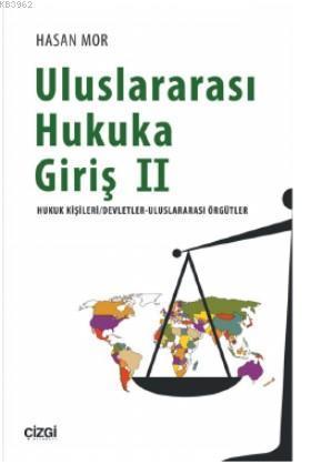 Uluslararası Hukuka Giriş 2 (Hukuk Kişileri/Devletler- Uluslararasi Örgütler)