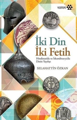 İki Din İki Fetih; Hindistan'da ve İskandinavya'da Dinin Yayılışı