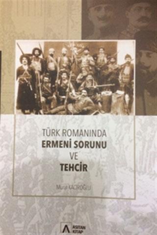 Türk Romanında Ermeni Sorunu ve Tehcir