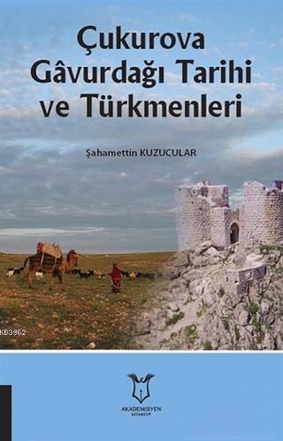 Çukurova Gavurdağı Tarihi ve Türkmenleri