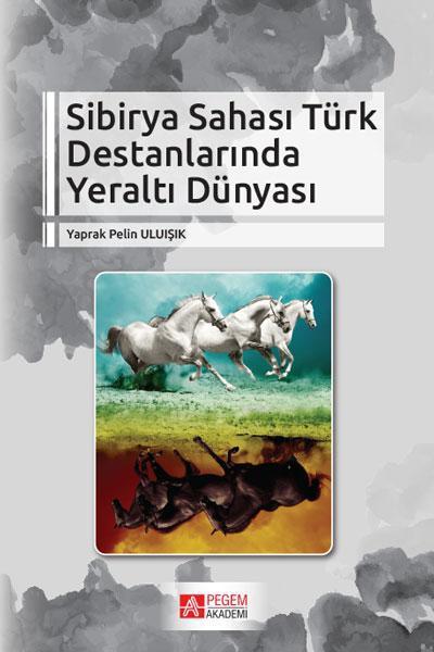 Sibirya Sahası Türk Destanlarında Yeraltı Dünyası