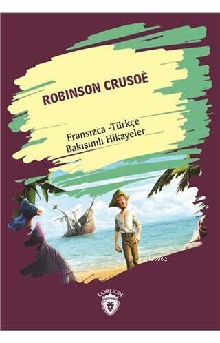 Robinson Crusoe; Fransızca - Türkçe Bakışımlı Hikayeler