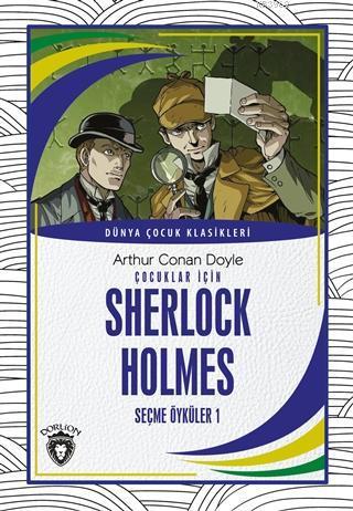 Çocuklar İçin Sherlock Holmes Seçme Öyküler 1