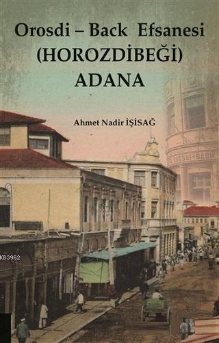 Orosdi - Back Efsanesi (Horozdibeği) Adana