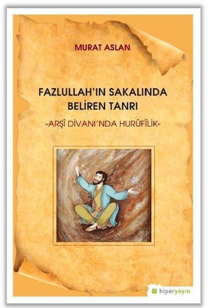 Fazlullah'ın Sakalında Beliren Tanrı Arşi Divan'ında Hurufilik