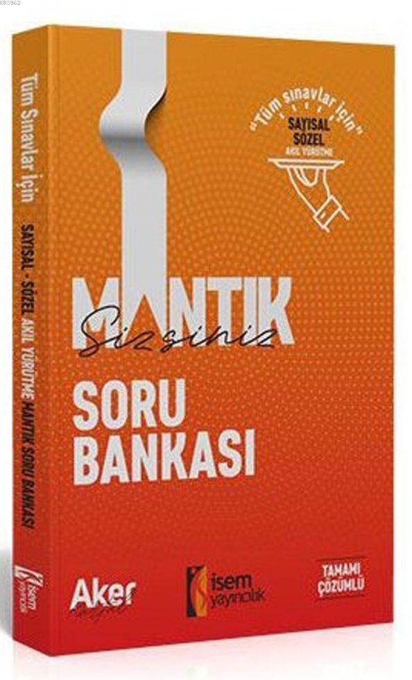 İsem Yayınları Mantık Sizsiniz Sayısal ve Sözel Mantık Tamamı Çözümlü Soru Bankası
