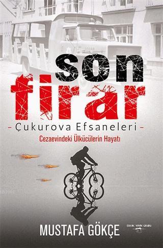Son Firar - Çukurova Efsaneleri Cezaevindeki Ülkücülerin Hayatı