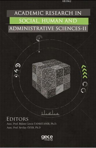 academic Research In Social, Human And Administrative Sciences - II