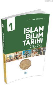 İslam Bilim Tarihi 1 (750-795) Abdullah Kocayürek
