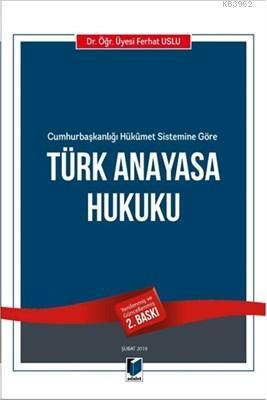 Türk Anayasa Hukuku Cumhurbaşkanlığı Hükumet Sistemine Göre