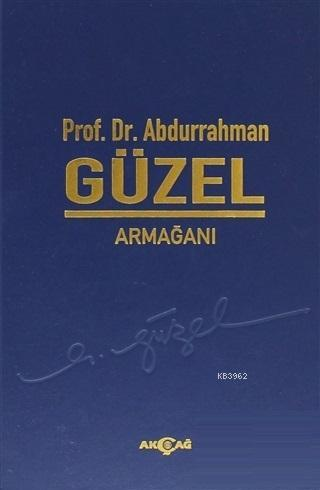 Prof. Dr. Abdurrahman Güzel Armağanı; Türkçenin Eğitimi ve Öğretimi