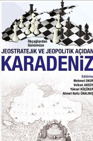 İlkçağlardan Günümüze Jeopolitik Açıdan Karadeniz