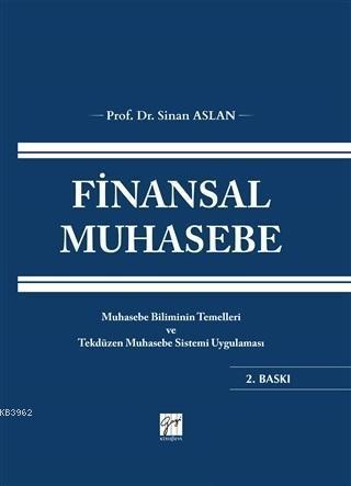 Finansal Muhasebe; Muhasebe Biliminin Temelleri Ve Tekdüzen Muhasebe Sistemi Uygulaması