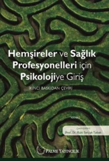 Hemşireler ve Sağlık Profesyonelleri için Psikolojiye Giriş