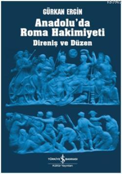 Anadolu'da Roma Hâkimiyeti; Direniş ve Düzen