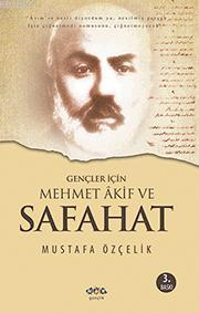 Gençler İçin Mehmet Akif ve Safahat