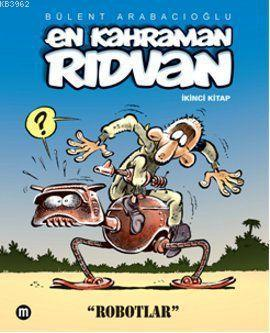En Kahraman Rıdvan; İkinci Kitap - Robotlar