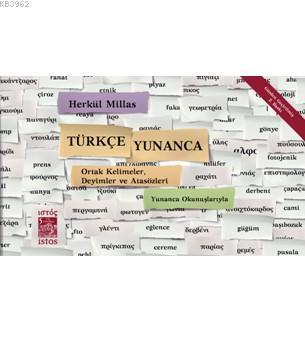 Türkçe - Yunanca Ortak Kelimeler Deyimler ve Atasözleri