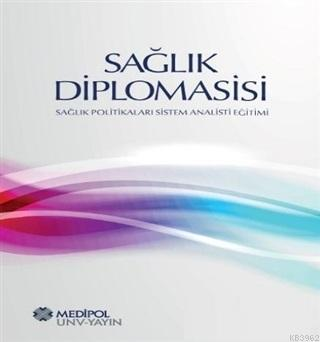 Sağlık Diplomasisi; Sağlık Politikaları Sistem Analisti Eğitimi