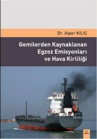 Gemilerden Kaynaklanan Egzoz Emisyonları ve Hava Kirliliği