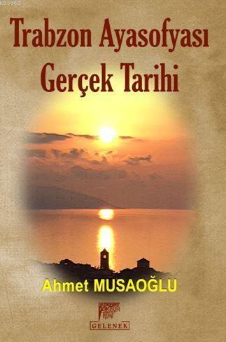 Trabzon Ayasofyası Gerçek Tarihi