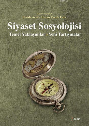 Siyaset Sosyolojisi; Temel Yaklaşımlar - Yeni Tartışmalar