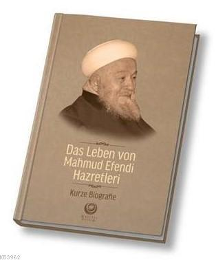 Mahmud Efendi Hazretleri'nin Hayatı Almanca