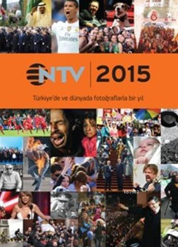 Ntv Almanak 2015; Türkiye'de ve Dünyada Fotoğraflarla Bir Yıl