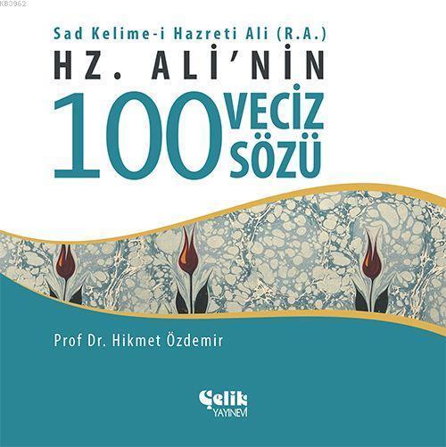 Hz. Ali'nin 100 Veciz Sözü