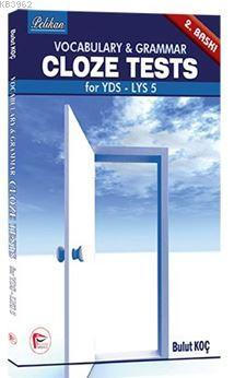 Vocabulary & Grammar Cloze Tests; for YDS - LYS 5 - KPSS