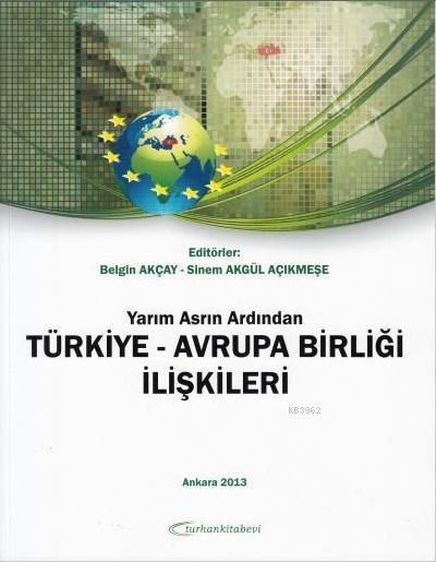 Yarım Asrın Ardından Türkiye-Avrupa Birliği İlişkileri