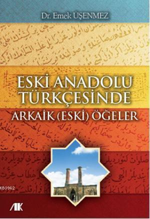 Eski Anadolu Türkçesinde Arkaik (Eski) Öğeler