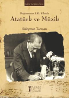 Doğumunun 130. Yılında Atatürk ve Müzik