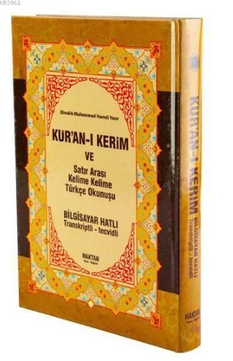 Kur'an-ı Kerim ve Satır Arası Kelime Kelime Türkçe Okunuşu (Kod:H-15, Orta Boy); Bilgisayar Hatlı - Transkriptli - Tecvidli