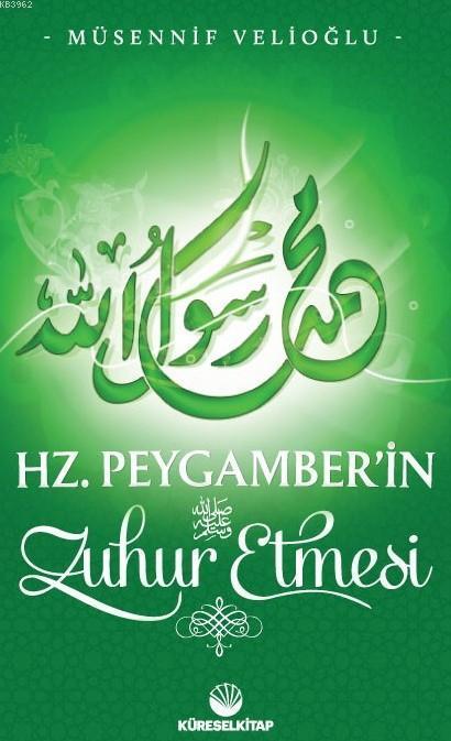 Hz. Peygamber'in Zuhur Etmesi