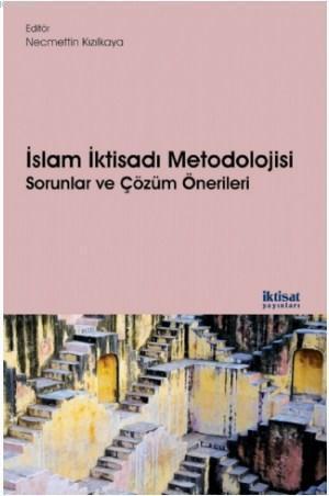 İslam İktisadı Metodolojisi: Sorunlar ve Çözüm Önerileri