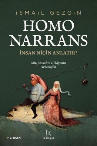 Homo Narrans: İnsan Niçin Anlatır?; Mit, Masal ve Hikayenin Arkeolojisi
