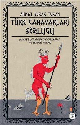 Türk Canavarları Sözlüğü (Resimli); Şamanist Söylencelerde Canavarlar ve Şeytani Ruhlar