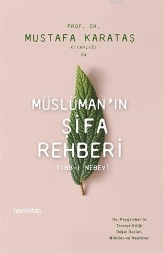 Müslüman'ın Şifa Rehberi; Tibb-i Nebevi