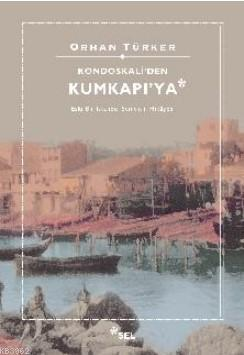 Kondaskali'den Kumkapı'ya