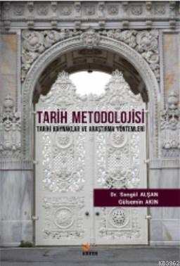 Tarih Metodolojisi; Tarihi Kaynaklar ve Araştırma Yöntemleri