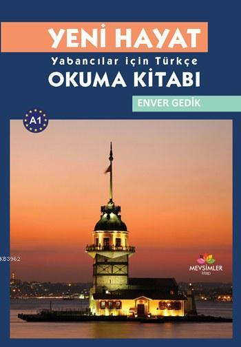 Yeni Hayat; Yabancılar İçin Türkçe Okuma Kitabı