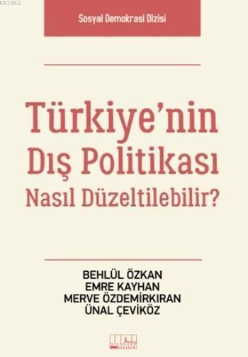 Türkiye'nin Dış Politikası Nasıl Düzeltilebilir?