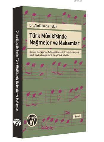 Türk Mûsikîsinde Nağmeler ve Makamlar