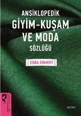 Ansiklopedik Giyim -  Kuşam ve Moda Sözlüğü